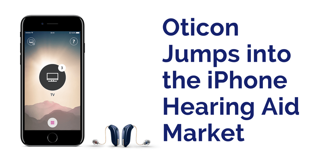 Oticon Jumps into the iPhone Hearing Aid Market