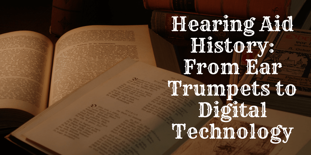 Hearing Aid History: From Ear Trumpets to Digital Technology