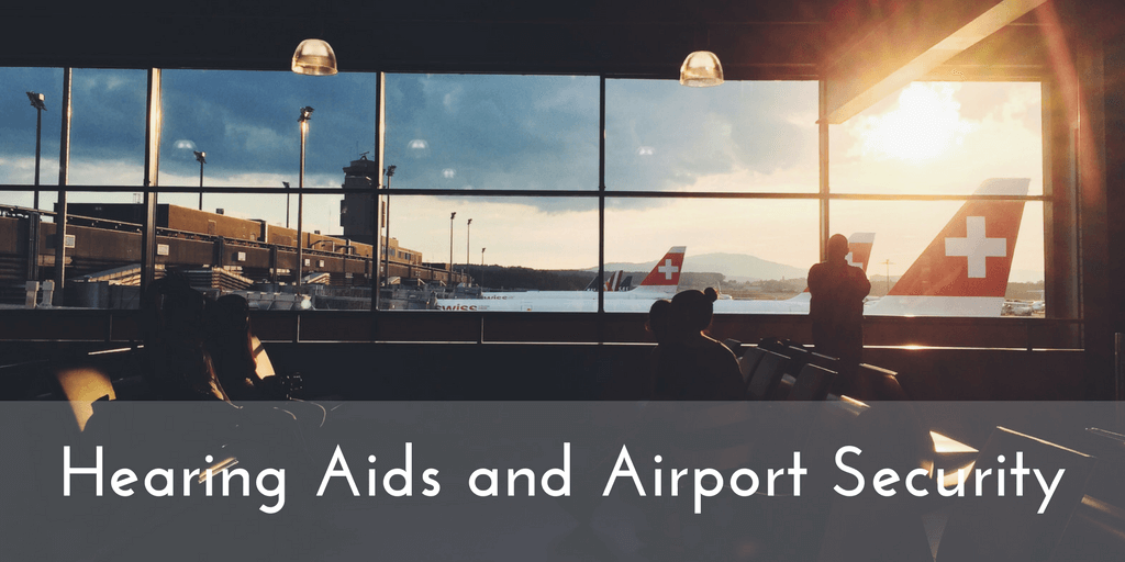 Hearing Aids and Airport Security
