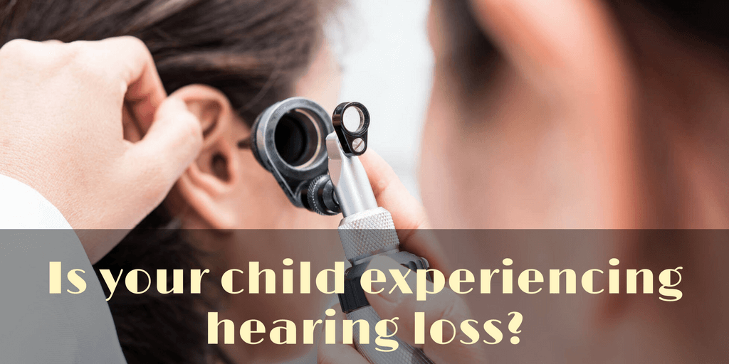 Is your child experiencing hearing loss?