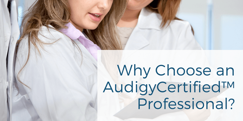 Why Choose an AudigyCertified™ Professional?