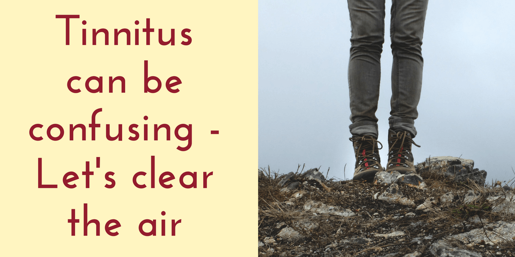 Tinnitus can be confusing - Let's clear the air