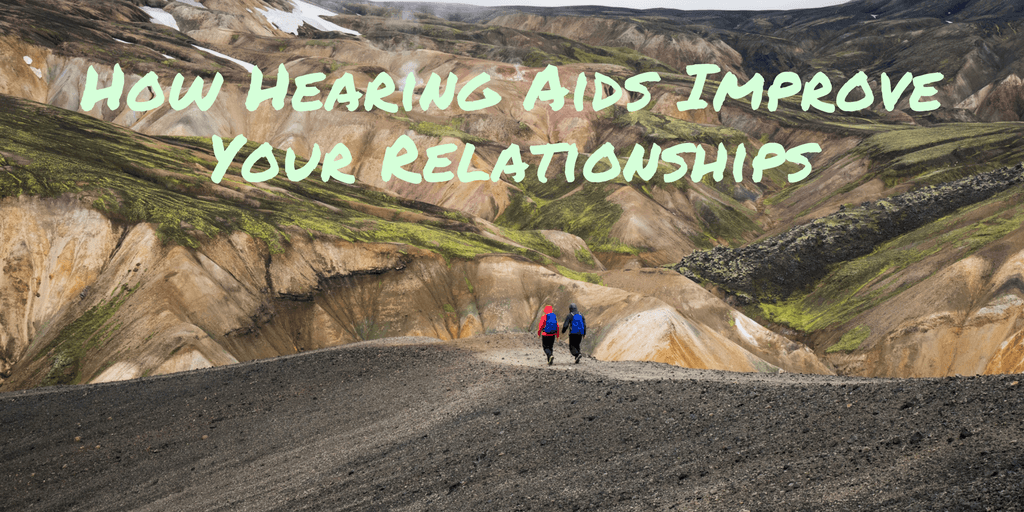 How Hearing Aids Improve Your Relationships