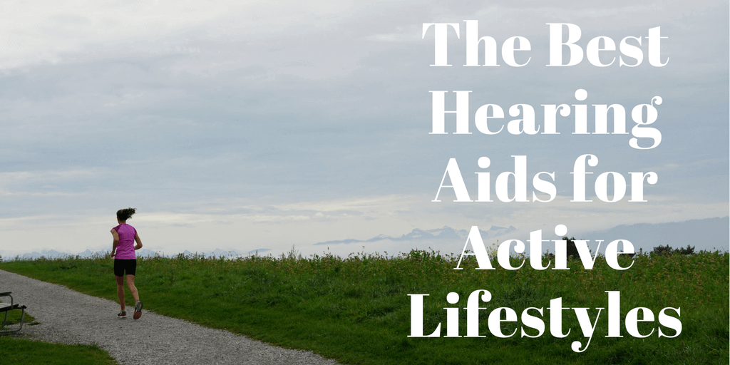 The Best Hearing Aids for Active Lifestyles