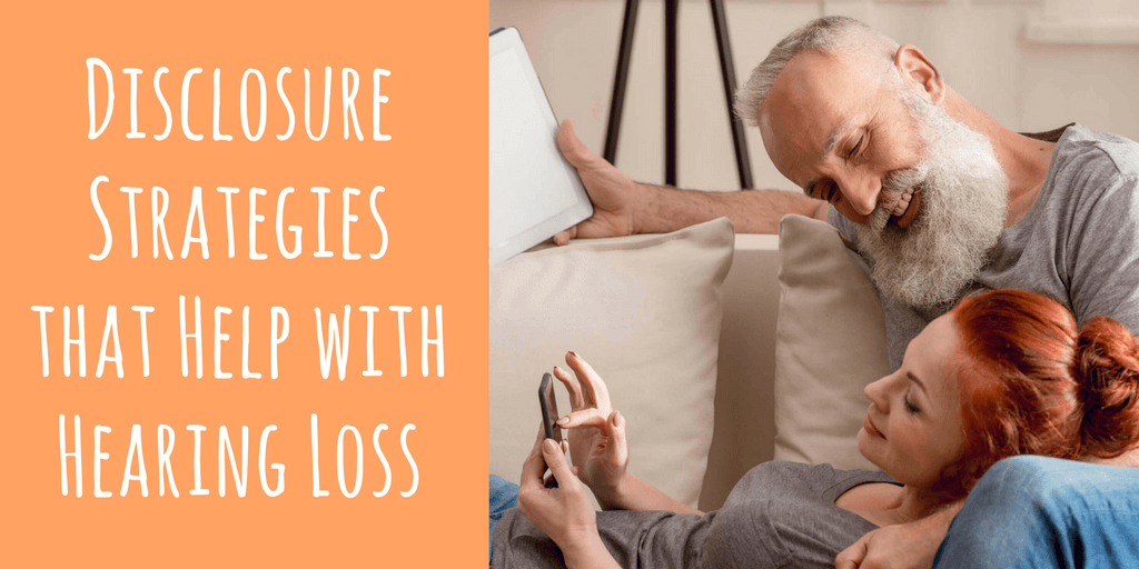 Disclosure Strategies that Help with Hearing Loss