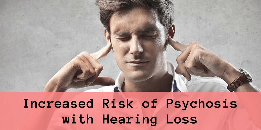 Increased Risk of Psychosis with Hearing Loss