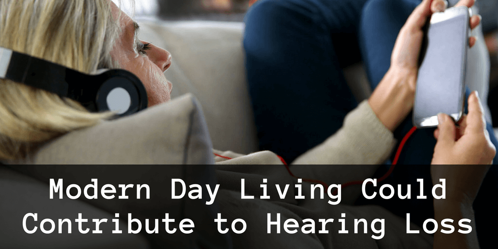 Modern Day Living Could Contribute to Hearing Loss