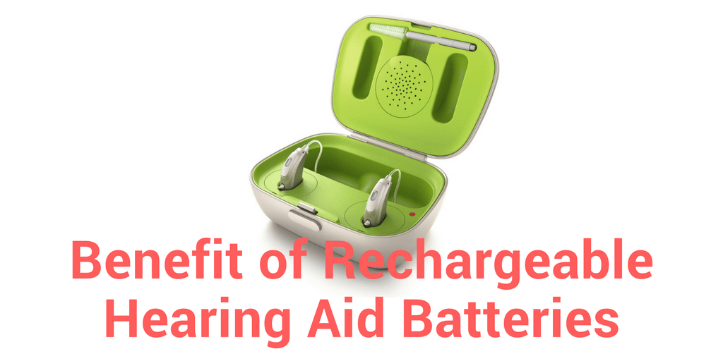 Benefit of Rechargeable Hearing Aid Batteries