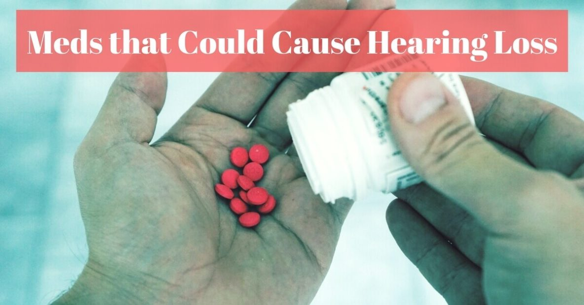 Meds that Could Cause Hearing Loss