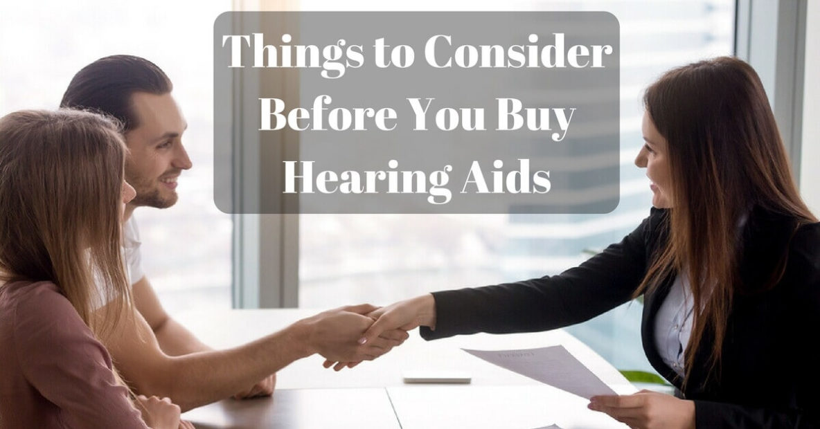 Things to Consider Before You Buy Hearing Aids