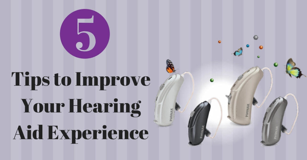 5 Tips to Improve Your Hearing Aid Experience