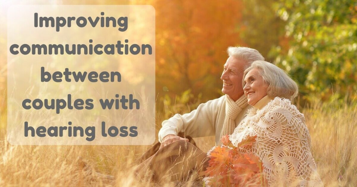 Improving Communication Between Couples with Hearing Loss