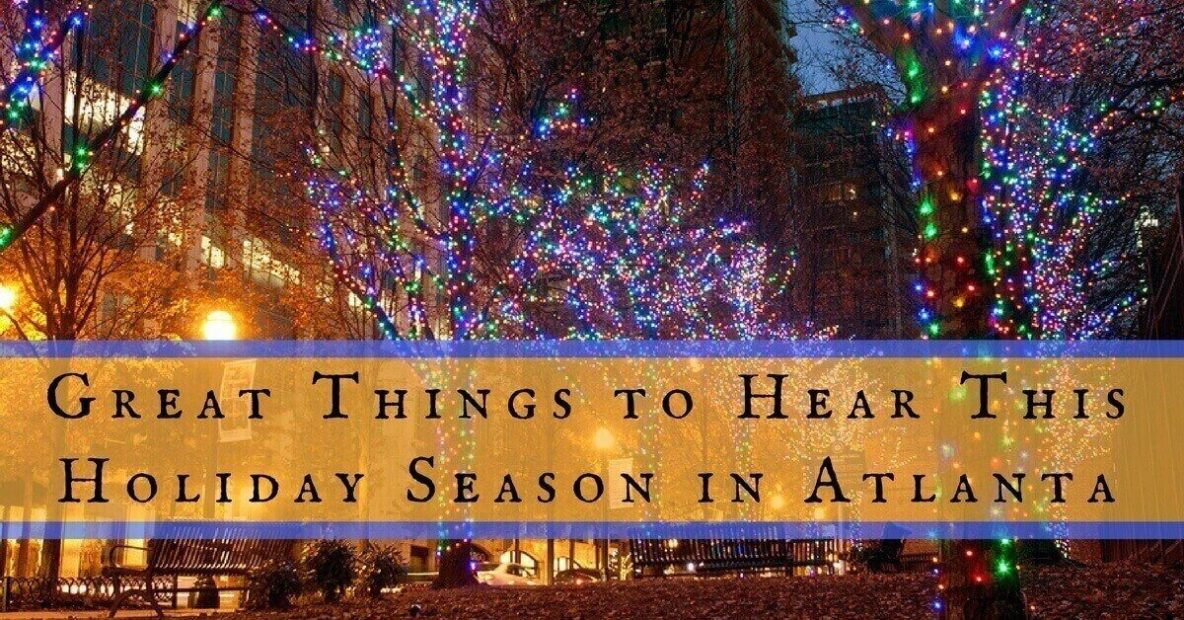 Great Things to Hear This Holiday Season in Atlanta