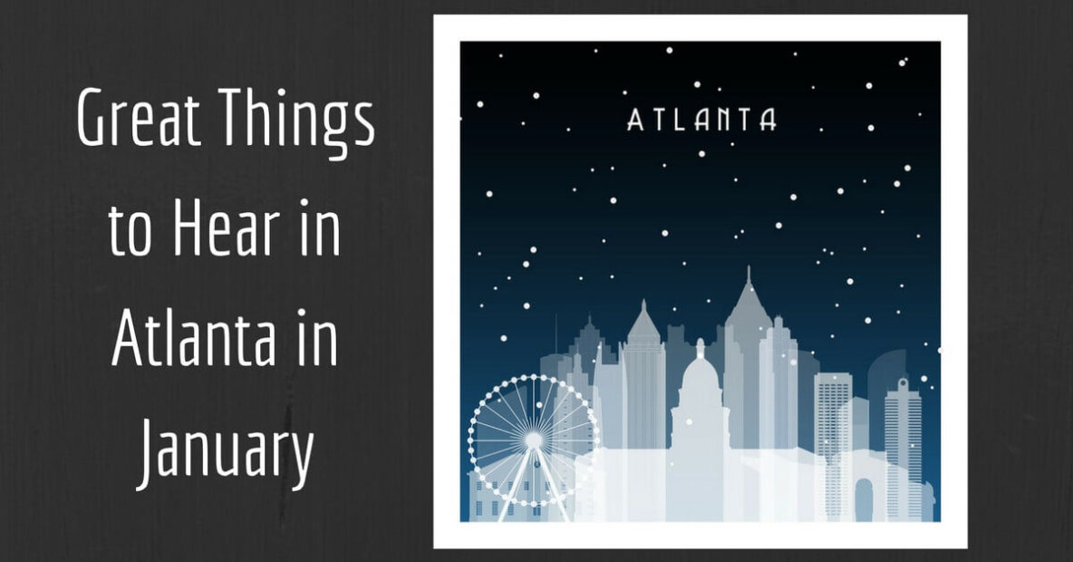 Great Things to Hear in Atlanta in January