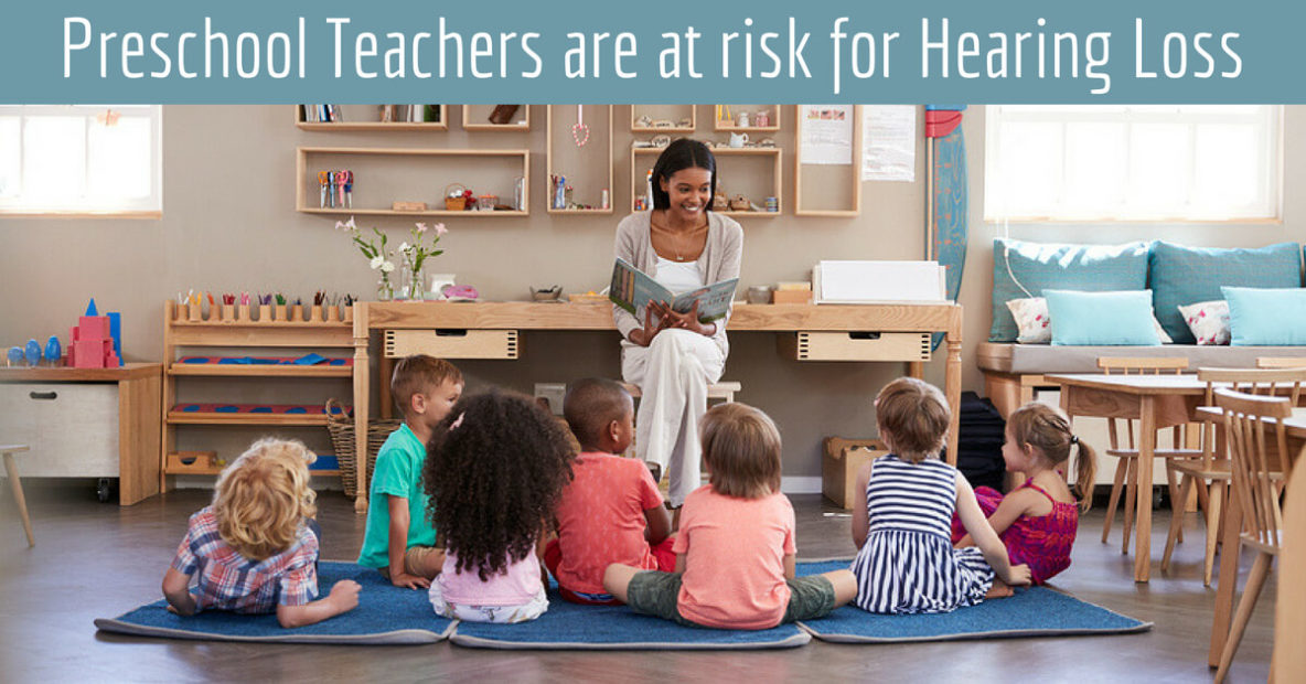 Preschool Teachers are at risk for Hearing Loss
