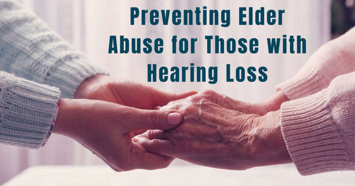 Preventing Elder Abuse for Those with Hearing Loss