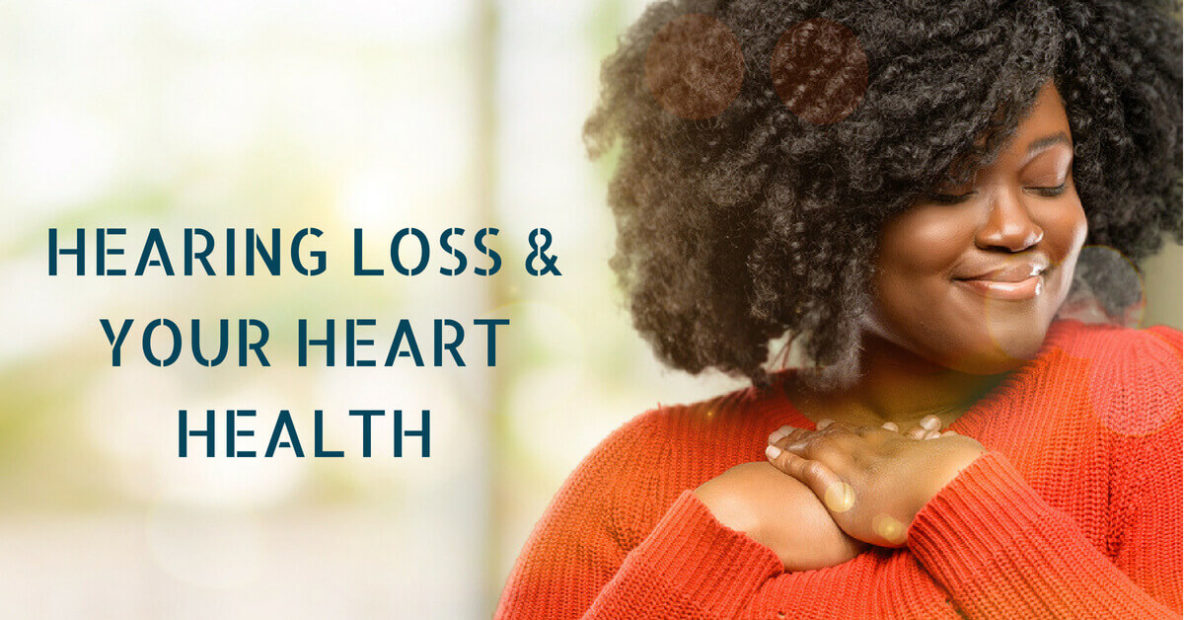 Hearing Loss & Your Heart Health