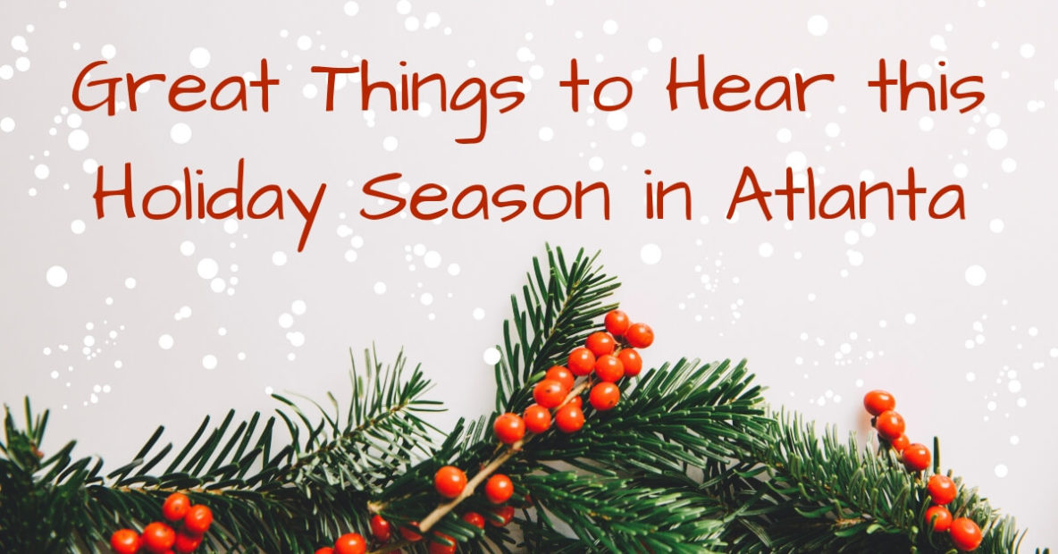 Great Things to Hear in Atlanta this Holiday Season